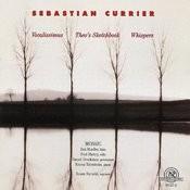 Sebastian Currier: Vocalissmus Songs