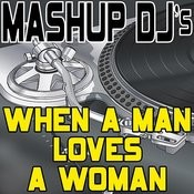When A Man Loves A Woman (Original Radio Mix) [Re-Mix Tool] Song