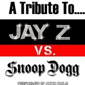 A Tribute To: Jay Z Vs. Snoop Dogg Songs