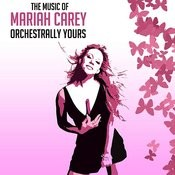 Orchestrally Yours - The Music Of Mariah Carey Songs