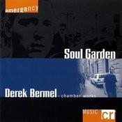 Derek Bermel: Soul Garden-Chamber Works Songs