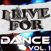 I Live For Dance Vol. 1 Songs