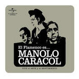 Flamenco es... Manolo Caracol Songs