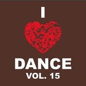 I Love Dance Vol. 15 Songs