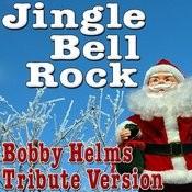 Jingle Bell Rock - Bobby Helms Tribute Version Songs