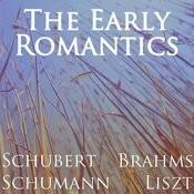 The Early Romantics: Schubert, Schumann, Brahms And Liszt Songs