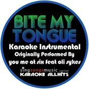 Bite My Tongue (Originally Performed By You Me At Six Feat. Oli Sykes) [Karaoke Instrumental Version] Song
