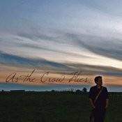 As The Crow Flies Songs