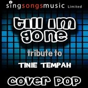 Till I'm Gone (Tribute To Tinie Tempah) Songs