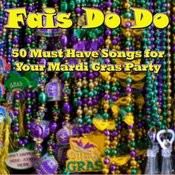 Fais Do Do: 50 Must Have Songs For Your Mardi Gras Party Songs