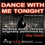 Dance With Me Tonight (Originally Performed By Olly Murs) [Karaoke Audio Version] Songs