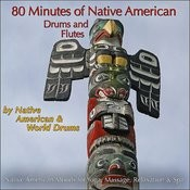 80 Minutes Of Native American Drums & Flute (Native American Moods For Yoga, Massage, Relaxation & Spa) Songs