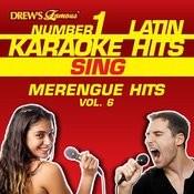 Drew's Famous #1 Latin Karaoke Hits: Sing Merengue Hits, Vol. 6 Songs
