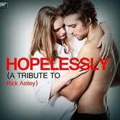 Hopelessly (A Tribute To Rick Astley) - Single Songs