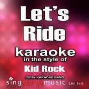 Let's Ride (In The Style Of Kid Rock) [Karaoke Version] Song