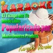 El Tiempo Que Te Quede Libre (Popularizado Por Maria Dolores Pradera) [Karaoke Version] - Single Songs