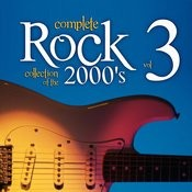 Complete Rock Collection Of The 2000's, Vol. 3 Songs