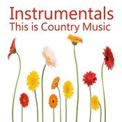 This Is Country Music: Instrumentals Songs