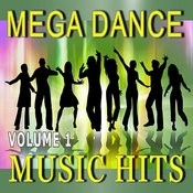 Mega Dance Music Hits, Vol. 1 Songs