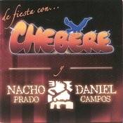 De Fiesta Con Chebere, Nacho Prado Y Daniel Campos Songs