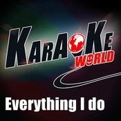 Everything I Do (Originally Performed By Bryan Adams)[Karaoke Version] Song
