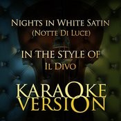 Nights In White Satin (Notte Di Luce) [In The Style Of Il Divo] [Karaoke Version] Song