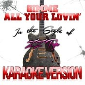 Gimme All Your Lovin' (In The Style Of Zz Top) [Karaoke Version] - Single Songs