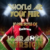 World At Your Feet (In The Style Of Embrace) [Karaoke Version] - Single Songs