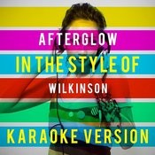 Afterglow (In The Style Of Wilkinson) [Karaoke Version] - Single Songs