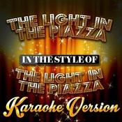The Light In The Piazza (In The Style Of The Light In The Piazza) [Karaoke Version] Song