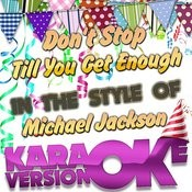Don't Stop Till You Get Enough (In The Style Of Michael Jackson) [Karaoke Version] - Single Songs