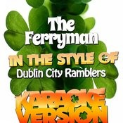 The Ferryman (In The Style Of Dublin City Ramblers) [Karaoke Version] - Single Songs