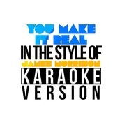 You Make It Real (In The Style Of James Morrison) [Karaoke Version] - Single Songs