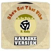 She's Got That Vibe (In The Style Of R. Kelly) [Karaoke Version] Song