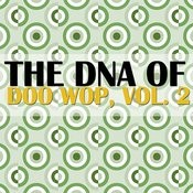 The Dna Of Doo Wop, Vol. 2 Songs