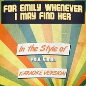 For Emily Whenever I May Find Her (In The Style Of Paul Simon) [Karaoke Version] Song