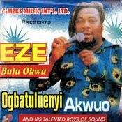 Eze Bolu Okwu Songs