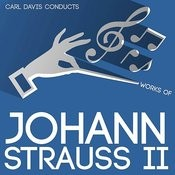 Carl Davis Conducts Works Of Johann Strauss II Songs