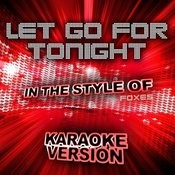Let Go For Tonight (In The Style Of Foxes) [Karaoke Version] - Single Songs