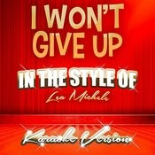 I Won't Give Up (In The Style Of Lea Michele) [Karaoke Version] - Single Songs