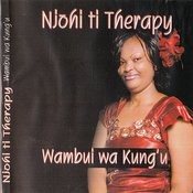 Njohi Ti Therapy Songs