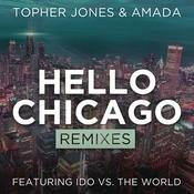 Hello Chicago (Remixes) Songs