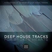 Deep House For Broken Hearts Songs