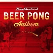 Beer Pong Anthem Songs
