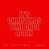 It's Christmas Time Once Again - 50 Christmas Songs Songs