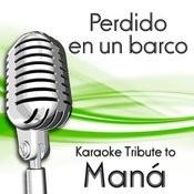 Perdido En Un Barco (Karaoke Tribute To Maná) Songs