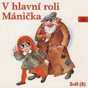 V Hlavní Roli Mánička Songs