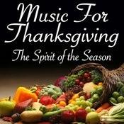 Music For Thanksgiving – The Spirit Of The Season Songs