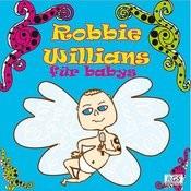 Robbie Willians Für Babys Songs