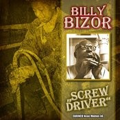 "Billy Bizor A.K.A. Billy Bizer - Screwdriver"" (Original-Recordings) Songs"